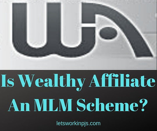 Is Wealthy Affiliate an MLM Scheme? All You Need To Know