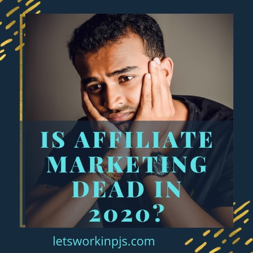 is-affiliate-marketing-dead-in-2020