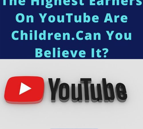 How Did Children Become The Highest Earners On YouTube?