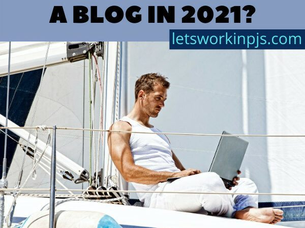Is It Worth Starting A Blog In 2021?