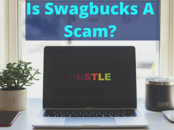 Is Swagbucks A Scam Or What?