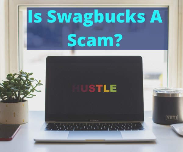 is-swagbucks-a-scam-or-what